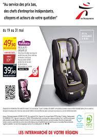 siege auto intermarché intermarché l aventure bébé cataloguespromo com