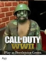 Beetlejuice Meme - calidu wwii play as beetlejuice green ayy beetlejuice meme on me me