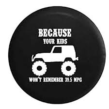 spare tire cover for jeep wrangler amazon com lifted jeep wrangler because your won t remember