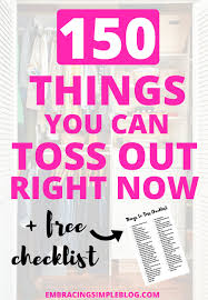 150 things you can toss out right now embracing simple are you completely overwhelmed by the clutter in your life learn the 150 things you