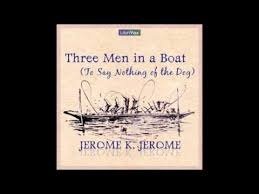 three men in a boat to say nothing of the dog by jerome k
