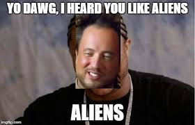 Memes Yo - yo dawg heard you meme imgflip