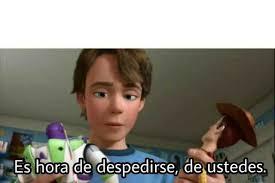 Memes De Toy Story - dopl3r com memes es hora de despedirse de ustedes con andy de