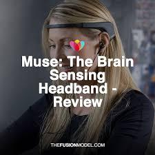 brain sensing headband muse the brain sensing headband review the fusion model