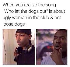Who Let The Dogs Out Meme - still trying to clear my phone of all these memes album on imgur