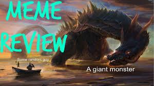 Monster Meme - giant monsters vs small humans meme review youtube
