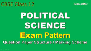 cbse class 12 political science exam scheme and question paper