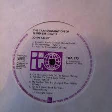 John Fahey Transfiguration Of Blind Joe Death Roots Vinyl Guide
