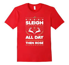 sleigh all day then christmas wine shirt goatstee