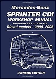 service repair manual free download 2006 mercedes benz slk class spare parts catalogs mercedes benz sprinter cdi workshop manual 2000 2006 2 2 litre four