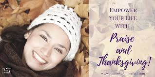 empower your with praise and thanksgiving journey to imperfect