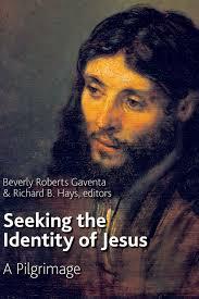 Seeking Jesus Seeking The Identity Of Jesus Beverly Gaventa Richard B