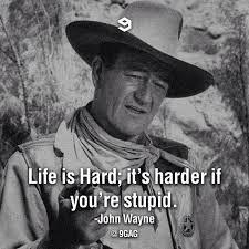 You Re Stupid Meme - 9gag life is hard it s harder if you re stupid john