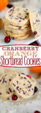 best cranberry recipes thanksgiving cranberry orange shortbread cookies mom on timeout