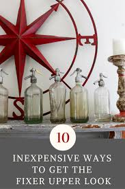 Easy Way To Decorate Home by 10 Inexpensive Ways To Decorate And Get The Fixer Upper Farmhouse