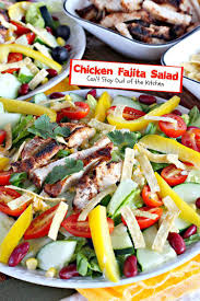 chicken fajita salad can u0027t stay out of the kitchen