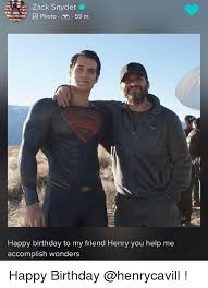 Zack Meme - zack snyder photo ob 59 m happy birthday to my friend henry you help