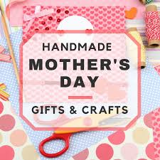 homemade mothers day gifts homemade mother s day gifts and crafts
