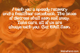 i wish you a speedy recovery get well soon message for