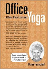 Yoga At The Office Desk Office Yoga At Your Desk Exercises Diana Fairechild
