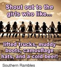 Lifted Truck Meme - shout out to the girls who like lifted trucks muddy boots