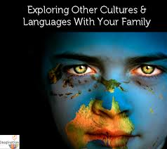 exploring other cultures and languages with your family