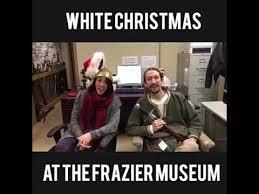 White Christmas Meme - white christmas exhibit contest cabaret at the frazier history