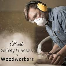 workshop wednesday best safety glasses for woodworking safety
