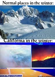 California Meme - california fires meme by warwizard1248 memedroid
