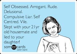 Compulsive Liar Memes - self obsessed arrogant rude delusional compulsive liar self