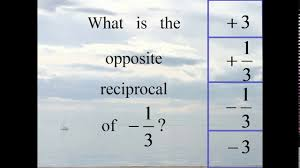what is the opposite reciprocal of negative one third one third