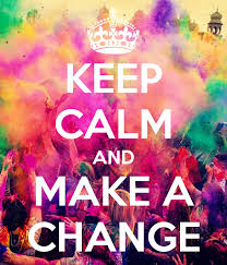 How To Make Keep Calm Memes - encouraging words to deal with change the right way cm funny