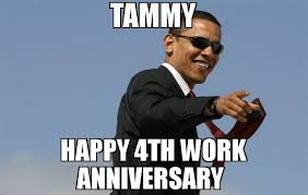 Anniversary Meme - tammy happy 4th work anniversary