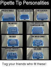 Slacker Meme - pipette tip personalities predictable the over achiever the slacker