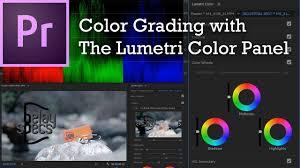 adobe premiere pro cc 2017 lumetri color panel u0026 color