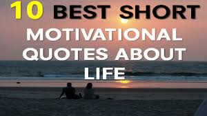 motivational quotes about 10 best motivational quotes