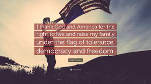 disney quote images walt disney quote u201ci thank god and america for the right to live