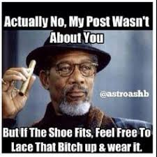 If The Shoe Fits Meme - morgan freeman meme actually no my post wasn t about you but