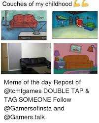 Childhood Meme - couches of my childhood meme of the day repost of double tap tag