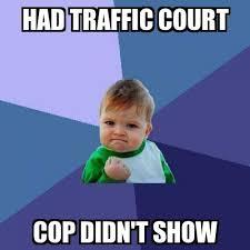 Speeding Meme - success kid had traffic court cop didn t show meme explorer