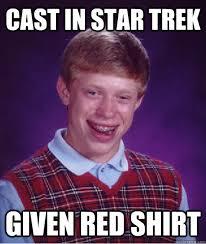 Red Shirt Star Trek Meme - cast in star trek given red shirt bad luck brian quickmeme