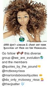 Scream And Shout Meme - evolution shhh don t scream shout out your blessings let them see