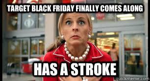 Memes Black Friday - target black friday finally comes along has a stroke target lady