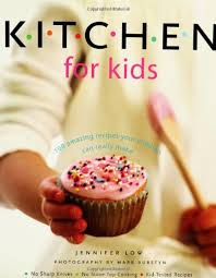 kitchen for kids 100 amazing recipes your children can really