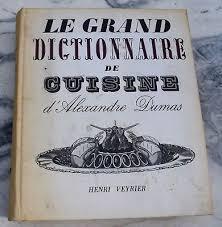 le grand dictionnaire de cuisine alexandre dumas le grand dictionnaire de cuisine eur 9 99