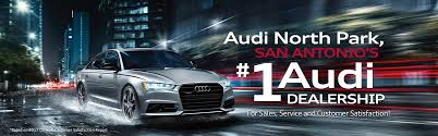 lexus north park service new audi and used luxury car dealership serving san antonio audi