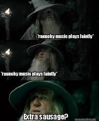 Raunchy Memes - meme maker raunchy music plays faintly raunchy music plays faintly