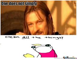 Clean All The Things Meme - one does not simply clean all the things by red anonymous meme center