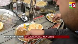 la rue de la cuisine la cuisine de rue no comment india episode 1