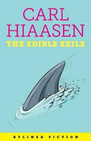 the edible the edible exile by carl hiaasen